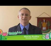 Życzenia Wielkanocne Burmistrza Miasta Lubawa – Macieja Radtke