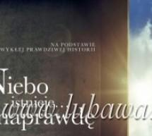 """W Kinie Pokój pruszający film """"Niebo istnieje… naprawdę"""""""