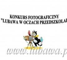 """Konkurs fotograficzny pt.: """"Lubawa w oczach przedszkolaka"""""""