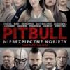 """"""" Pitbull. Niebezpieczne kobiety """" już w kinie Pokój"""