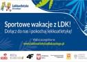 Sportowe wakacje z LDK !